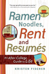 Ramen Noodles, Rent and Resumes